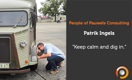 People of Pauwels Consulting - Patrik Ingels - Keep calm and dig in.