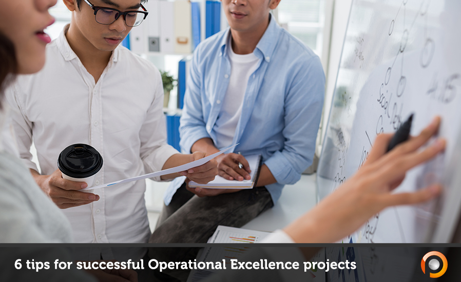 6 tips for successful Operational Excellence projects