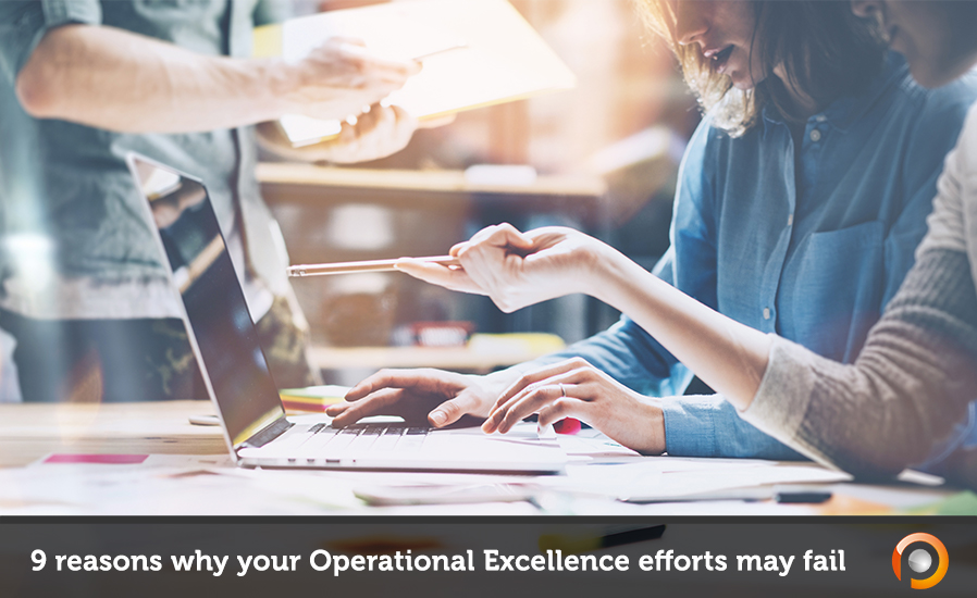 9 Reasons why Operational Excellence may fail