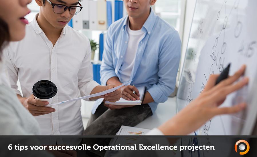 6 tips voor succesvolle Operational Excellence projecten