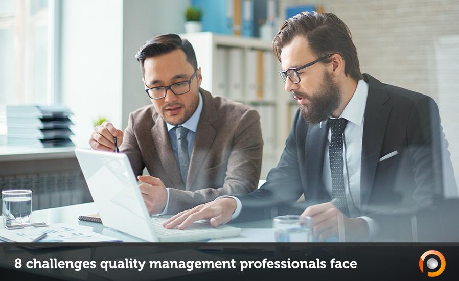 8 challenges quality management professionals face