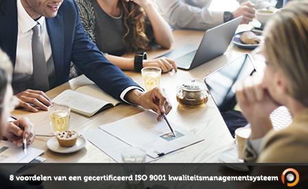 8 voordelen van een gecertificeerd ISO 9001 kwaliteitsmanagementsysteem