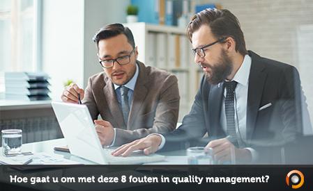 Hoe gaat u om met deze 8 fouten in quality management