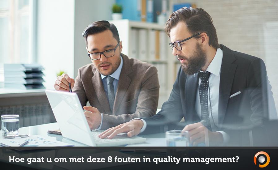 Hoe gaat u om met deze 8 fouten in quality management?