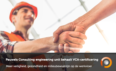 Pauwels Consulting engineering unit behaalt VCA-certificering - S